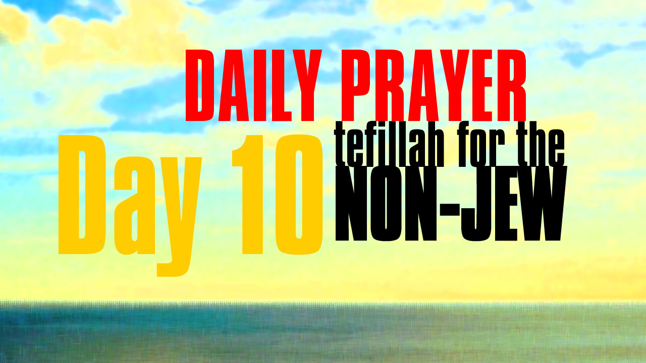 Day 10 Daily Prayer for the non-Jew