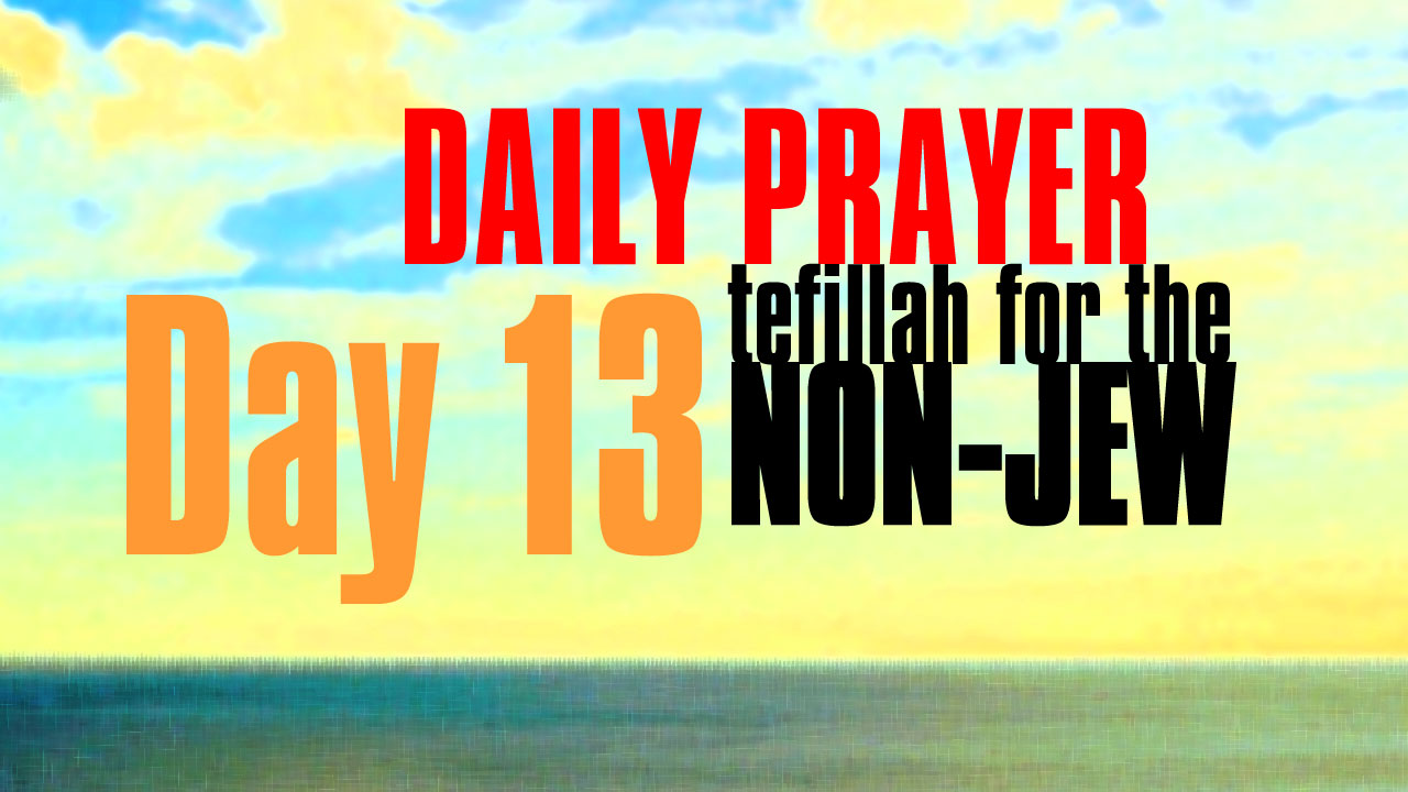 Day 13 Daily Prayer for the non-Jew