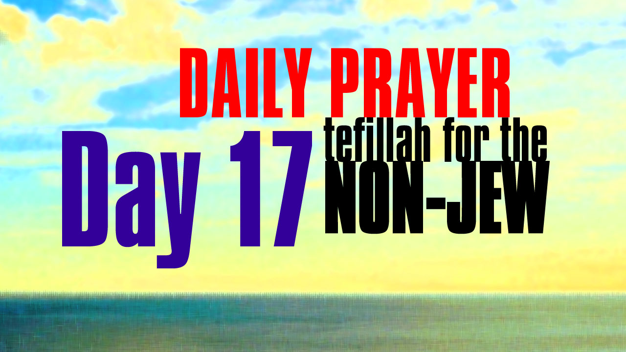 Day 17 Daily Prayer for the non-Jew