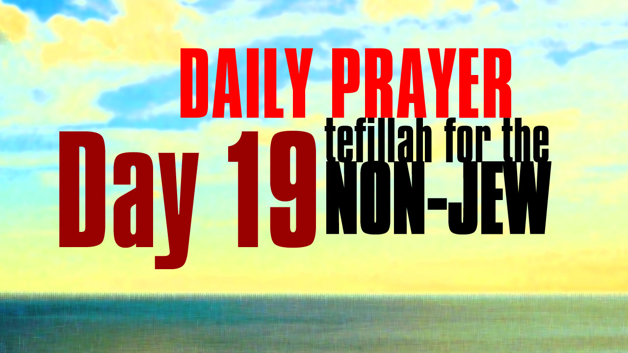 Day 19 Daily Prayer for the non-Jew