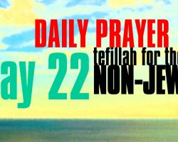Day 22 Daily Prayer for the non-Jew