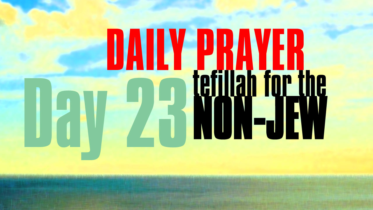 Day 23 Daily Prayer for the non-Jew