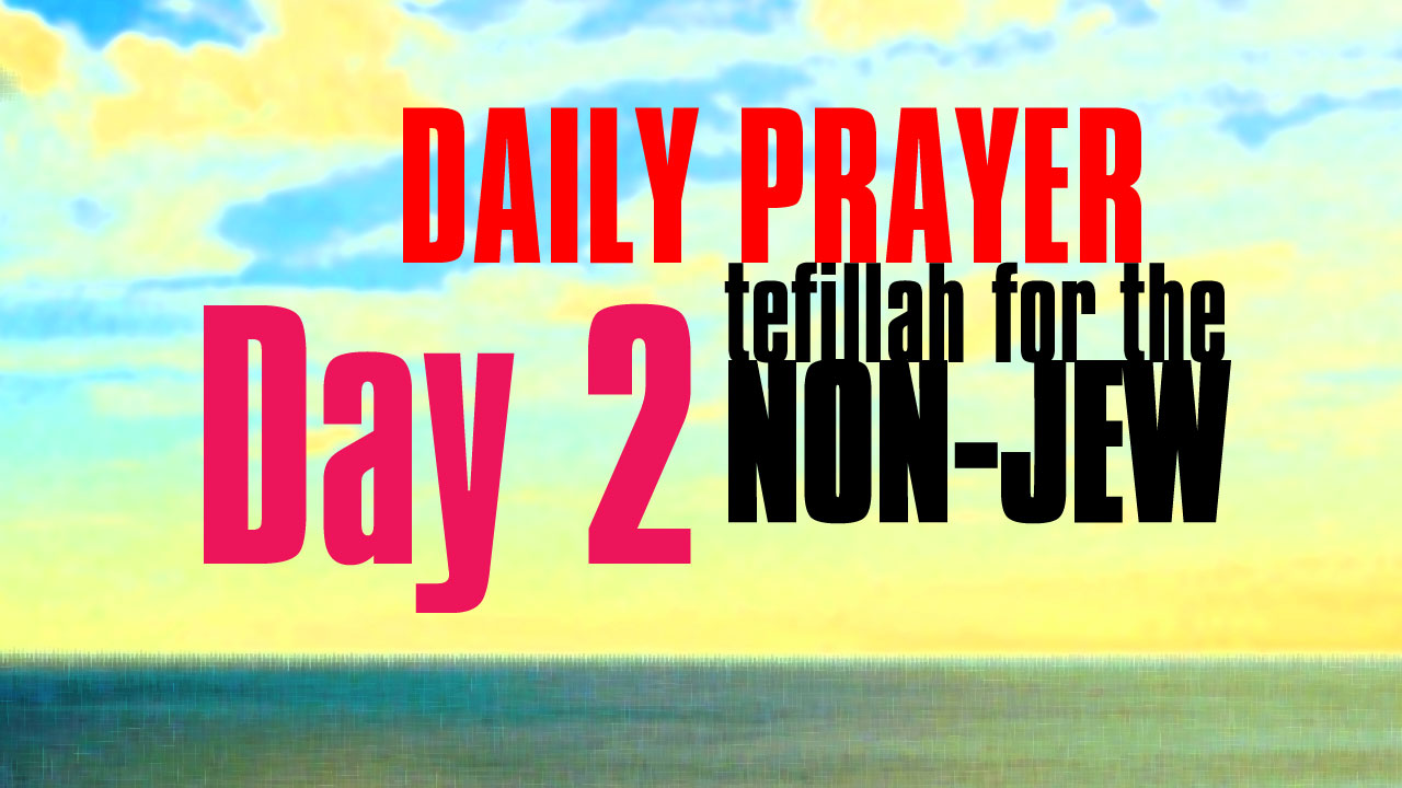Day 2 Daily Prayer for the non-Jew