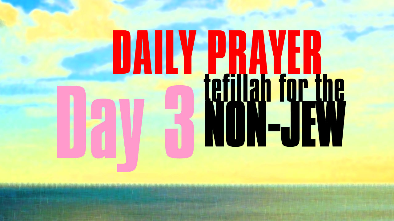 Day 3 Daily Prayer for the non-Jew