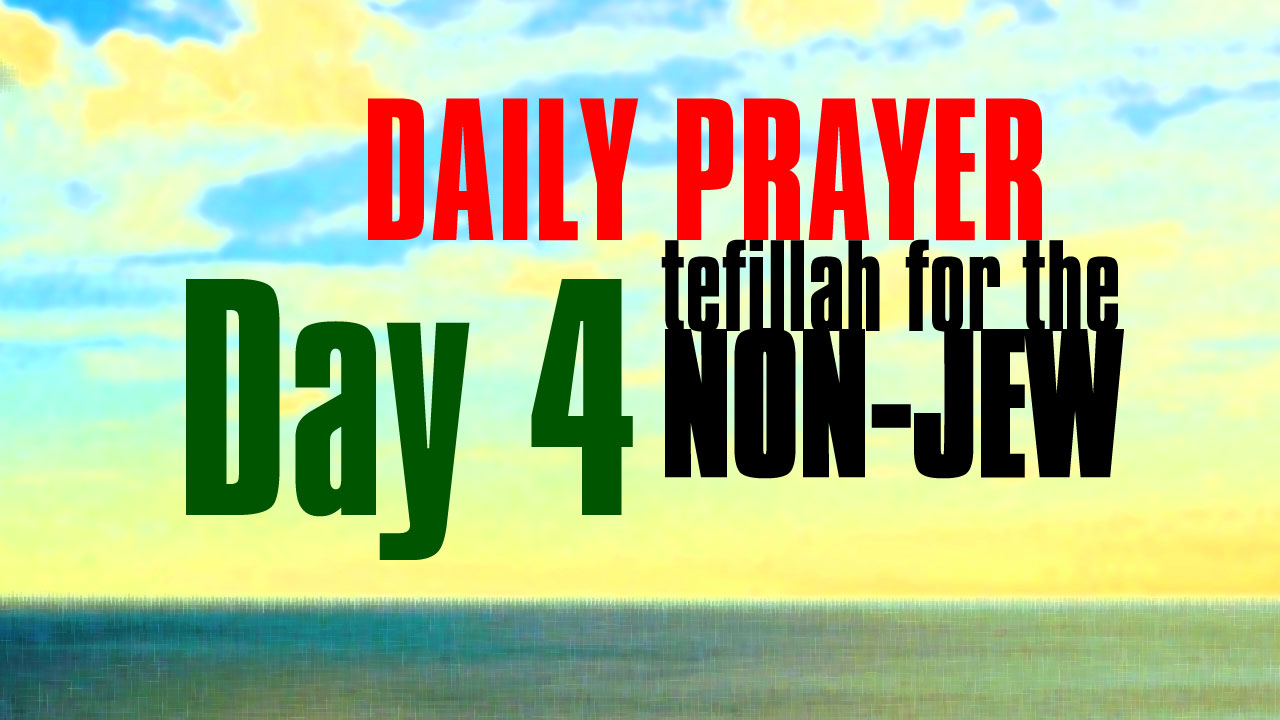 Day 4 Daily Prayer for the non-Jew