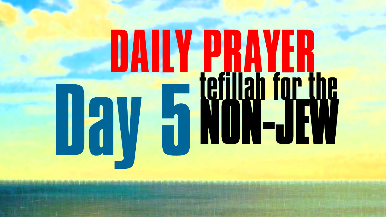 Day 5 Daily Prayer for the non-Jew