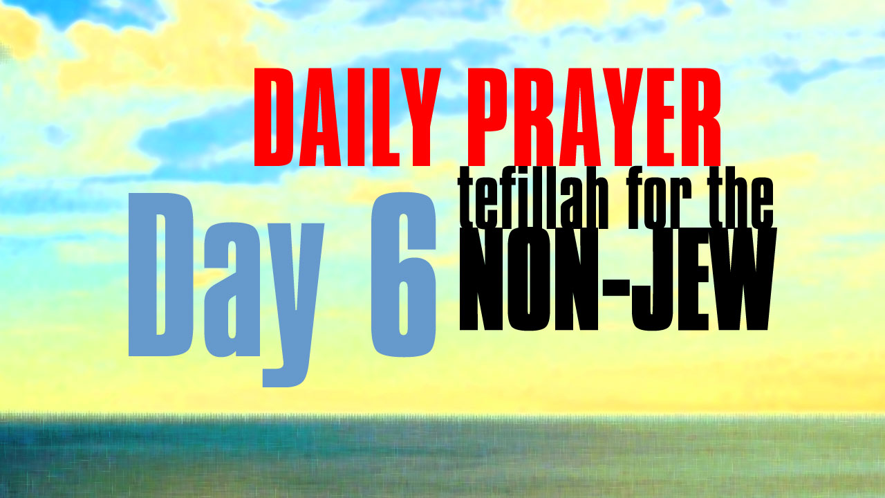 Day 6 Daily Prayer for the non-Jew