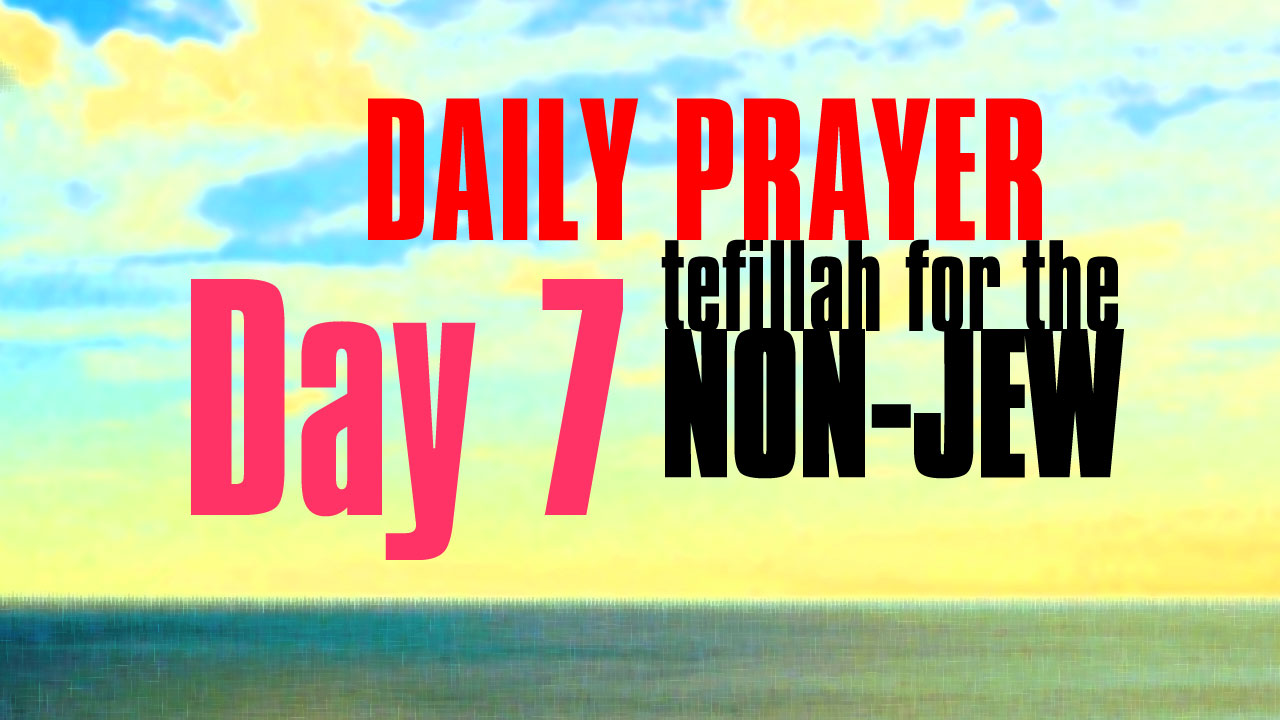Day 7 Daily Prayer for the non-Jew