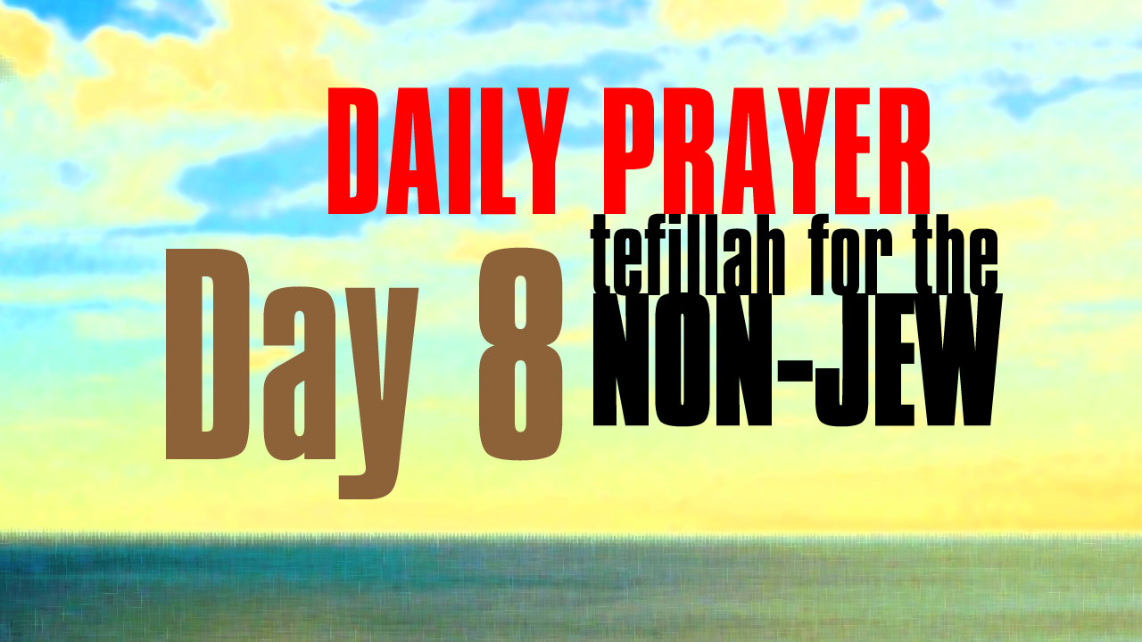 Day 8 Daily Prayer for the non-Jew