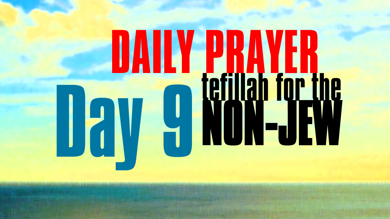 Day 9 Daily Prayer for the non-Jew