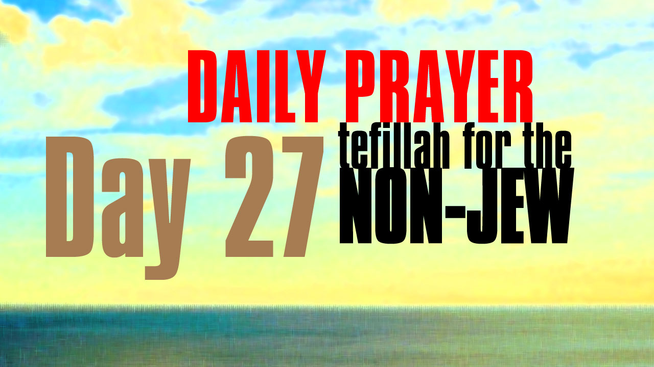 Day 27 Daily Prayer for the non-Jew
