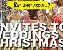 But what about… Invites to Weddings and Christmas?