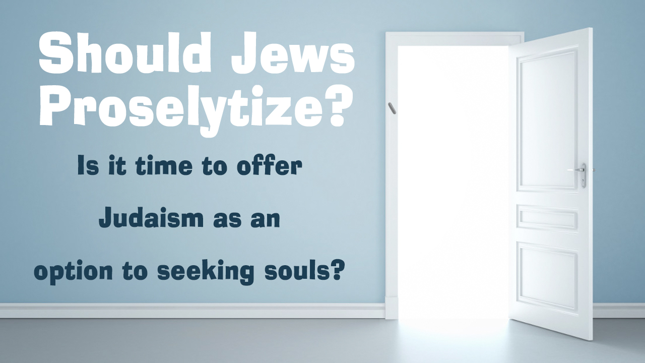 Should Jews Proselytize?