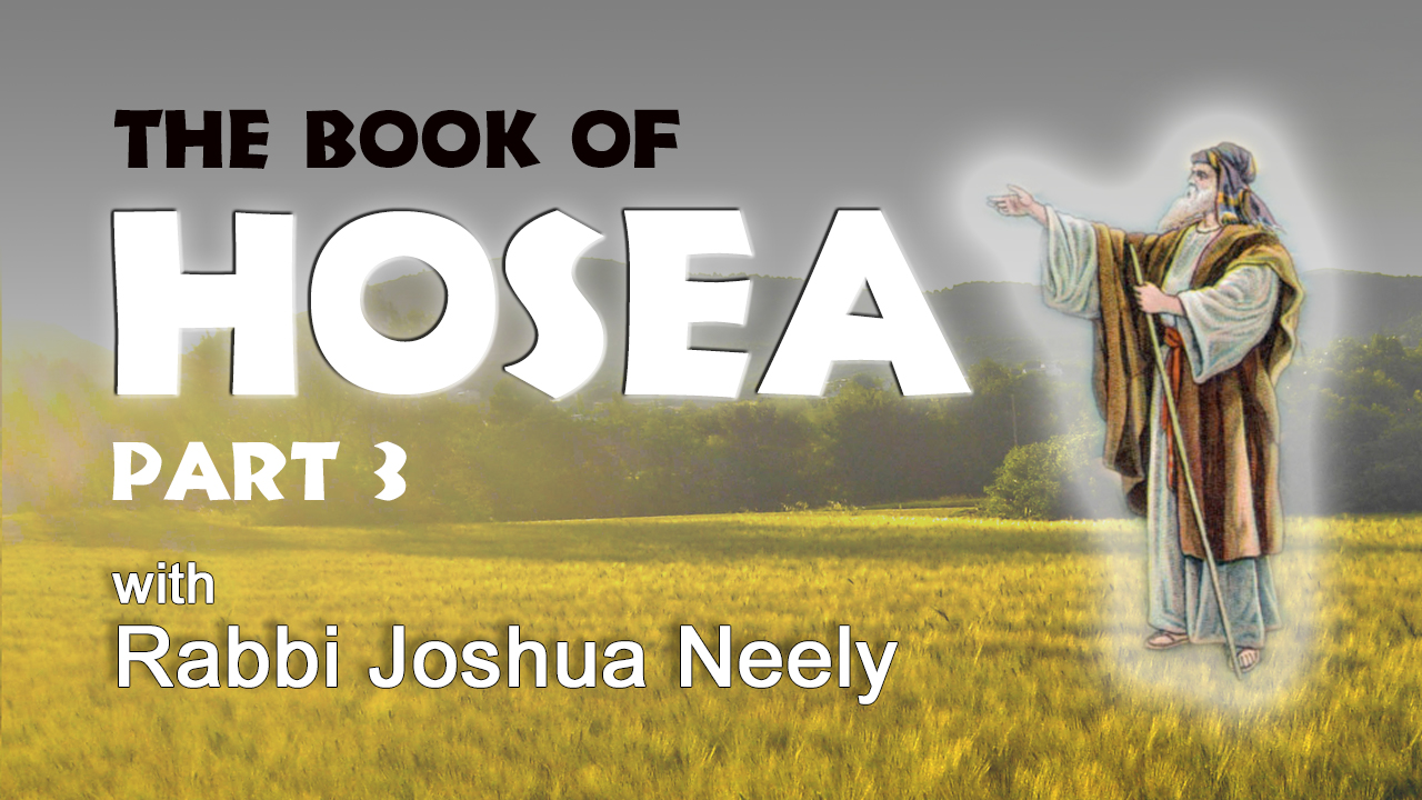 The Book of Hosea – Show 3
