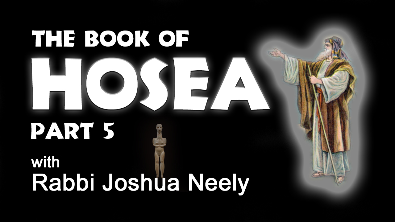 The Book of Hosea – Part 5