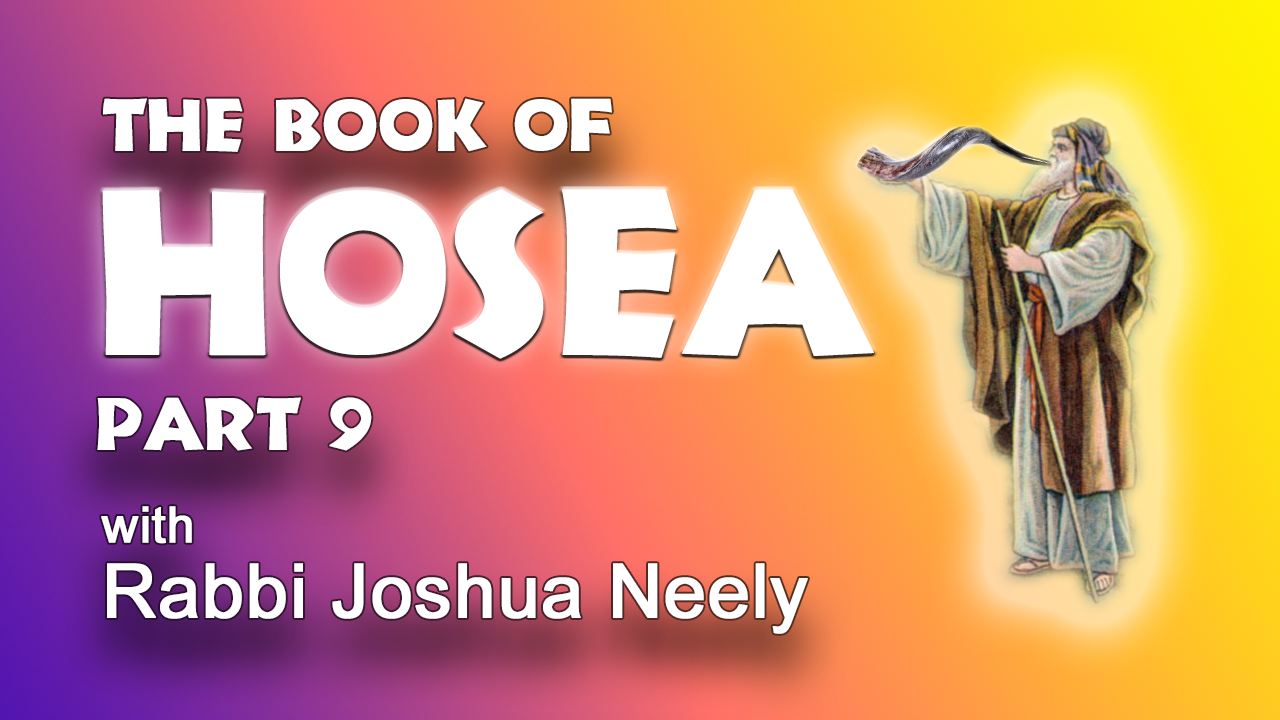 The Book of Hosea / Hoshea – Part 9